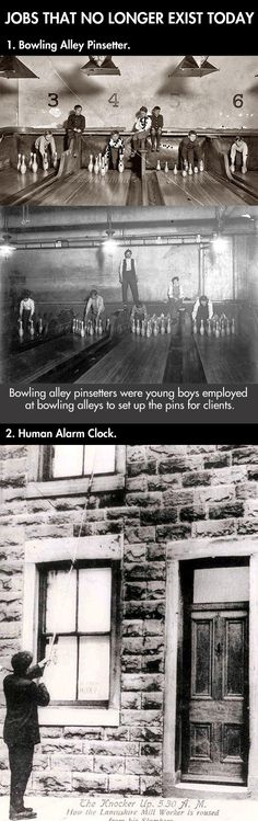 These Jobs No Longer Exist.   My daddy was a pin setter when he was a young teenager.