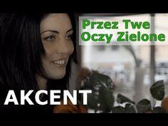 Akcent - Przez Twe Oczy Zielone (official video) - YouTube