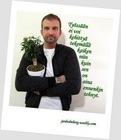Hokaa hyvä kouluttaja: http://janholmberg.weebly.com/tilaa-koulutus.html