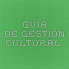 Guía de BUENAS PRÀCTICAS de la gestión cultural