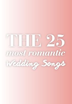 Perfect List of Wedding songs. So many of these have to be played!!