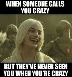 If someone calls you crazy & Harley Quinn & Joker & & Sarcastic Quotes, Funny Quotes, Funny Memes, Hilarious, Memes Humor, Harly Quinn Quotes, Crazy Meme, Be Crazy, Youre Crazy