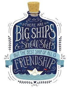 There are big ships and small ships but the best ship of all is friendship. (Hay barcos grandes y barcos pequeños, pero el mejor barco de… Hand Lettering Quotes, Typography Letters, Lettering Design, Creative Lettering, Logo Design, Art Quotes, Inspirational Quotes, Quote Art, Typography Inspiration