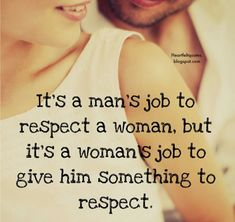 Best love Sayings & Quotes    QUOTATION – Image :    As the quote says – Description  It's a man's job to respect women…..  Sharing is Love – Don't forget to share this quote and share the love !