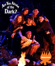 Are You Afraid of the Dark?  -  Loved watching this with my girls every Friday night when they were small . . . we would gather up on the couch with the lights out and snuggle!