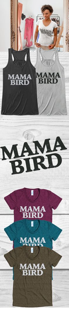 Do you love your mom?! Check out this awesome Mama Bird t-shirt you will not find anywhere else. Not sold in stores and on sale now at only $19.99! Grab yours or gift it to a friend, you will both love it
