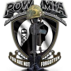 POW MIA...  Prisoners Of War Missing In Action...  All Gave Some... Some Gave All... You Are Not Forgotten... God Bless Each and Every One Of Them. †