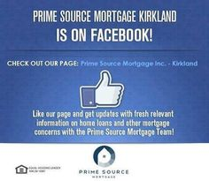 We are always grateful for your support here on Facebook. Don't forget to like our page! https://www.facebook.com/Prime-Source-Mortgage-Inc-Kirkland-1059688744088189/