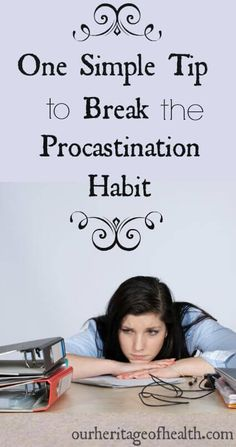 This one simple tip helped me to stop procrastinating and actually start getting things done! | ourheritageofhealth.com