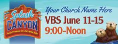 Invite your community to VBS with a custom Splash Canyon VBS banner!