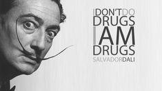 Salvador Dali - I dont do Drugs Art Poster Print Salvador Dali Quotes, Dont Hurt Me, Full Hd Wallpaper, 1080p Wallpaper, Wallpapers, Hd Quotes, Tumblr, Blurred Background, Boy Photos