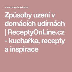 Způsoby uzení v domácích udírnách | ReceptyOnLine.cz - kuchařka, recepty a inspirace Cooking, Kitchen, Brewing, Cuisine, Cook