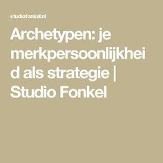 Archetypen: je merkpersoonlijkheid als strategie | Studio Fonkel