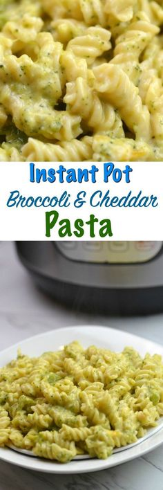 Instant Pot Broccoli & Cheddar Pasta Cheesy and creamy this will be your families new favorite meal.
