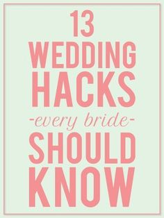13 Wedding Hacks That Will Make A Bride's Life WAY Easier