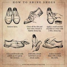 Comment faire briller vos chaussures ?  1. Enlevez vos lacets 2. Nettoyez la saleté et la poussière avec une brosse ou un chiffon légèrement humide 3. Appliquez une toute petite quantité de cirage à la fois avec un chiffon humide 4. Utilisez une petite brosse avec du cirage pour atteindre les crevasses 5. Frottez avec une brosse jusqu'à ce qu'il n'y ait plus de marques  6. Utilisez un chiffon propre et sec pour atteindre l'éclat désiré.