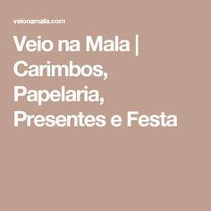 Veio na Mala   Carimbos, Papelaria, Presentes e Festa