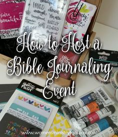 How to Host a Bible Journaling Event - Tips and Ideas for hosting a successful Bible Journaling event or workshop.