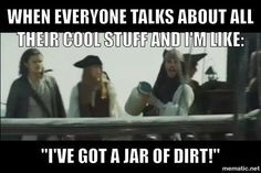 """I've got a jar of dirt!"""