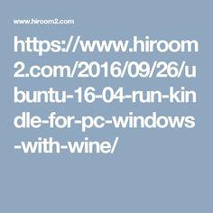 https://www.hiroom2.com/2016/09/26/ubuntu-16-04-run-kindle-for-pc-windows-with-wine/