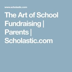 The Art of School Fundraising | Parents | Scholastic.com