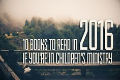 """""""Reading is one of the best things you can do to grow as a children's ministry leader in 2016."""""""