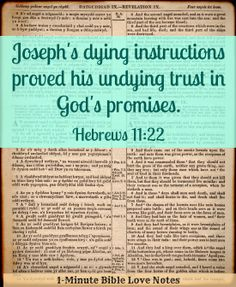 Do you know what Joseph's instructions were before he died? He lived with great faith and died with great faith. ~ Click image and when it enlarges, click again to read this devotion. Faith Scripture, Bible Verses Quotes, Doers Of The Word, Word Of God, Bible Love, Bible Promises, Thing 1, Keep The Faith, Bible Truth