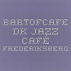 bartofcafe.dk Jazz café Frederiksberg