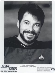 """Jonathan Frakes- Number One!! Inspired me to BOLDLY set out to find my Imzadi Beloved... When I found her I said """"Check please!!"""" No one made me feel loved or like a true first officer to her captain/Counselor than her!!"""