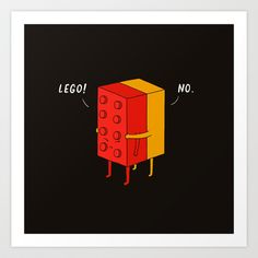Buy I'll never lego by Ilovedoodle as a high quality Art Print. Worldwide shipping available at Society6.com. Just one of millions of products available.