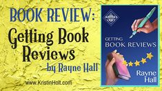 Five-Star Book Review for a helpful title for authors (AND READERS): Getting Book Reviews: Easy, Ethical Strategies for Authors (Writer's Craft 14), by Rayne Hall.| BOOK REVIEW: Getting Book Reviews by Rayne Hall