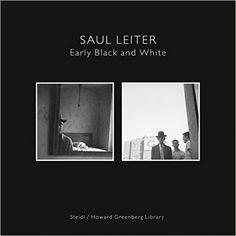 Saul Leiter: Early Black and White: Saul Leiter, Martin Harrison: 9783865214133: Amazon.com: Books