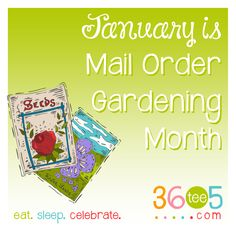 It's National Mail Order Gardening Month! Wacky Holidays, Love Holidays, Special Day Calendar, January Month, Awareness Campaign, How To Know, Preschool, Gardening, Celebrities