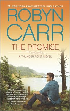 The Promise by Robyn Carr | Thunder Point, BK#5 | Publisher: Harlequin MIRA | Publication Date: June 24, 2014 | www.robyncarr.com | Contemporary Romance