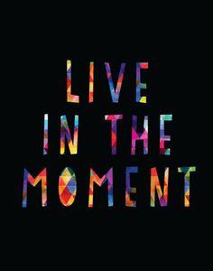 Live In The Moment Print / Colorful Dorm Print / Dorm Art / Modern Print / Mindfulness Print / Up to 13x19 / Zen Print / Black Print  Live in the