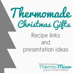 Thermomade Christmas gifts made in your tmx or similar machine for friends and family is not only easy and cost effective, it's also a beautiful What Recipe, Recipe Link, Gifts For Cooks, Food Gifts, Craft Gifts, Diy Gifts, Handmade Christmas Gifts, Xmas Gifts, Christmas Hamper