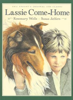 Lassie Come-Home -- Rosemary Wells, illustrated by Susan Jeffers -- Eric Knight's heartfelt tale of the noble collie Lassie, first published in 1938, received a worthy new incarnation as a picture book in this splendid collaboration.