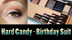 Hard Candy Birthday Suit Palette 6$!!! (Review et Tuto)