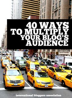 IBA | 40 Ways to Multiply Your Blog's Audience