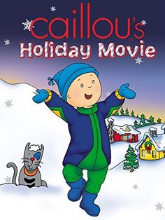 Caillou's Holiday Movie Amazon Instant Video ~ Annie Bovaird, http://www.amazon.com/dp/B00D54YK86/ref=cm_sw_r_pi_dp_BIJFub0GJ9QQF