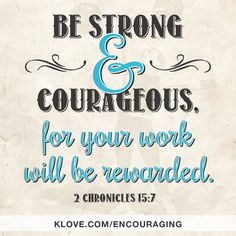 ( Words of Wisdom / Quotes / Positive / Inspiration ) Words Of Wisdom Quotes, Bible Quotes, Wise Words, Bible Art, 2 Chronicles 15 7, Be Strong And Courageous, Memory Verse, Faith In God, Bible Scriptures