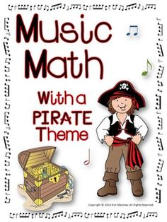 TALK LIKE A PIRATE DAY IS SEPT 19!!!!!!!!!!!!!!!  Music Math with a Pirate Theme - 24 worksheets!