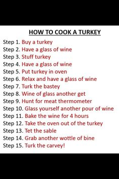 Funny wine joke and holiday humor. Now grab a bottle of wine and the turkey!