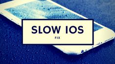 Is your iOS slow as snail snot? Read our tips to fix it -