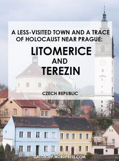 Czech is not only about Prague. Less than 2 hours from Prague, a lovely small town called Litomerice is also worth to see, though overlooked. And a concentration camp is not only in Krakow. Terezin, situated less than 10 minutes from Litomerice also keeps some traces of holocaust