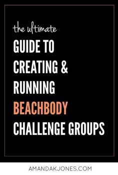 Ultimate Guide to Creating and Running #Beachbody Challenge Groups #beachbodycoaching