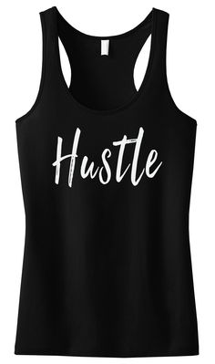"""HUSTLE"" Black Tank Top with White Print Look Great & Motivate! Who says your workout clothes have to be plain and boring? You work hard to look great, your workout clothes should look good too! Gym Shirts, Workout Shirts, Fitness Shirts, Sporty Outfits, Gym Outfits, Athleisure Outfits, Workout Wear, Workout Outfits, Black Tank Tops"