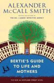 Bertie's Guide to Life and Mothers (44 Scotland Street Series #9)