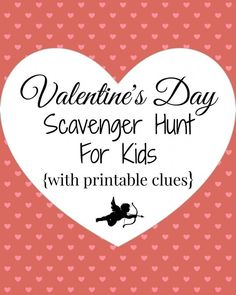 LOVE this Family tradition!  Send the kids on a Valentine's Day Scavenger hunt!  {free printable clues}