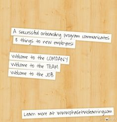3 things a successful #onboarding program communicates to a new employee.  phasetwolearning.com